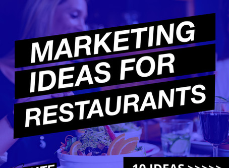 Ten Marketing Ideas for Restaurants