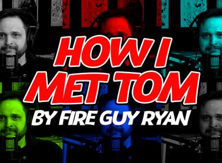 How I met Tom