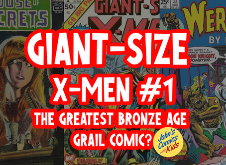 BLOG of X: Is Giant-Size X-Men 1 The Greatest Bronze Age Grail Comic?