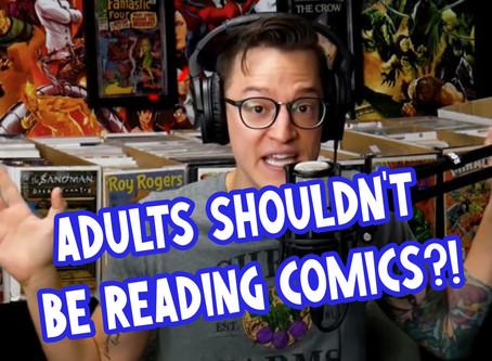 Adults Shouldn't Be Reading Comics?!