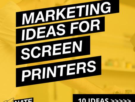 Ten Marketing Ideas to SAVE Screen Printers
