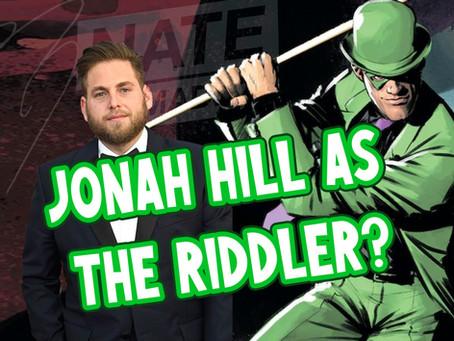 Jonah Hill as the Riddler?