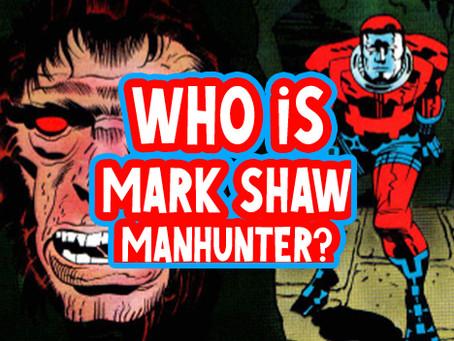 Who is Mark Shaw Manhunter?