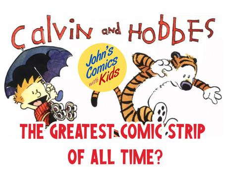 Is Calvin and Hobbes the Greatest Comic Strip of All Time?- a Kid Comics Review