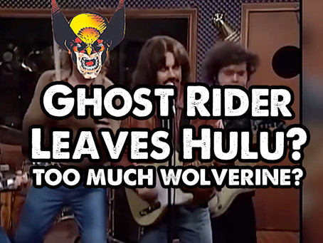 Ghost Rider Leaves Hulu? Too Much Wolverine?