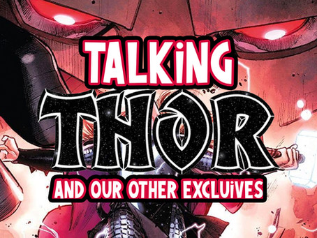 Talking Thor And Our New Exclusives