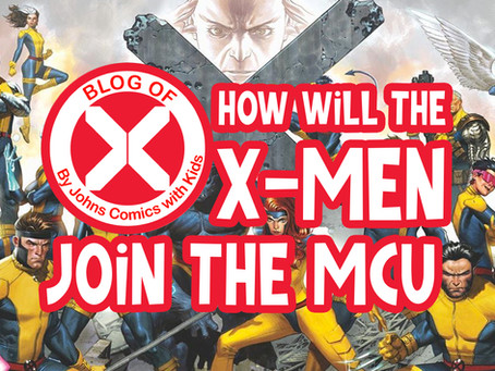 Blog of X: How will the X-Men join the MCU?