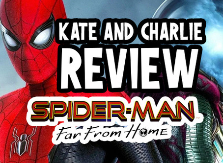 Kate and Charlie Review Spider-Man: Far From Home