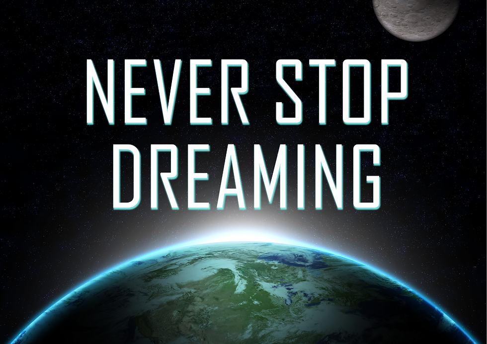 Never stop dreaming.png