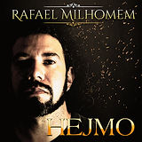 Rafael Milhomem - single hejmo (2).jpg