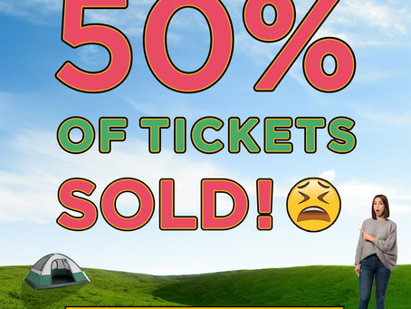 50% of tickets sold! 😫