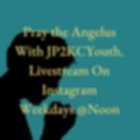 Pray the Angelus With JP2KCYouth Livestr
