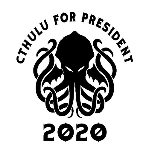 Cthulu For President 2020 Presidential Election