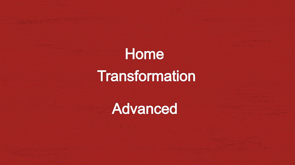 Advanced- Home Total Transformation