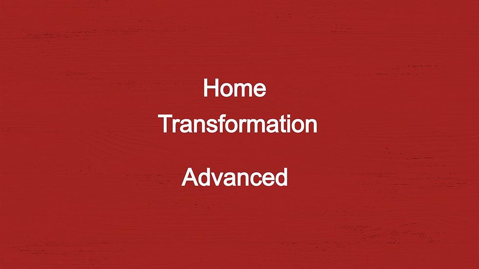 Advanced- Home Total Transformation