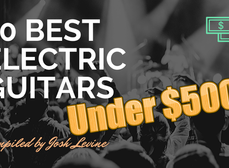 10 Best for Electric Guitars Under $500