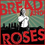 Bread And Roses Musical