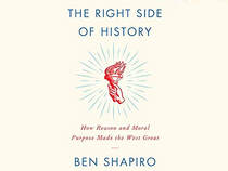 From Never-Trump to Never-Protestant: a Review of Ben Shapiro's 'The Right Side of History&#