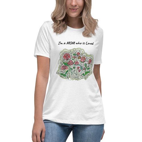 I am a loved  Women's Relaxed T-Shirt