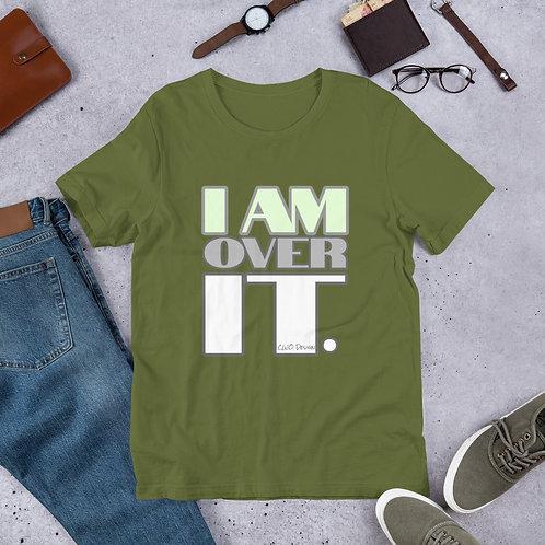 I AM OVER IT Short-Sleeve Unisex T-Shirt