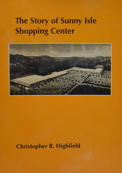 The Story of Sunny Isle Shopping Center