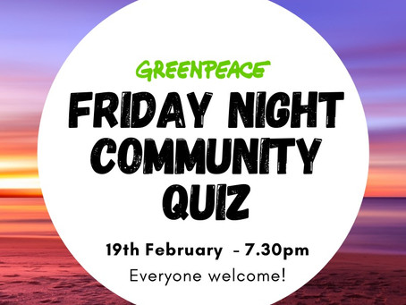 Eastbourne Greenpeace Community Zoom Quiz - February 2021