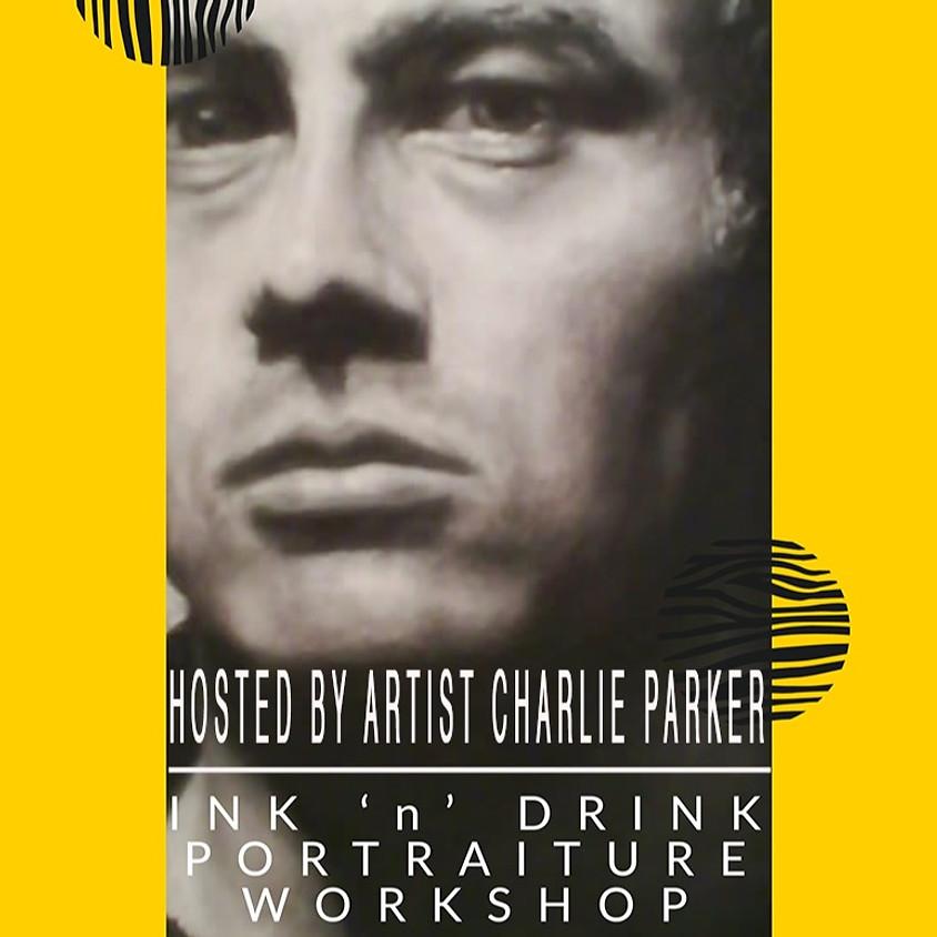 INK 'n' DRINK: Portraiture Workshop with Charlie Parker