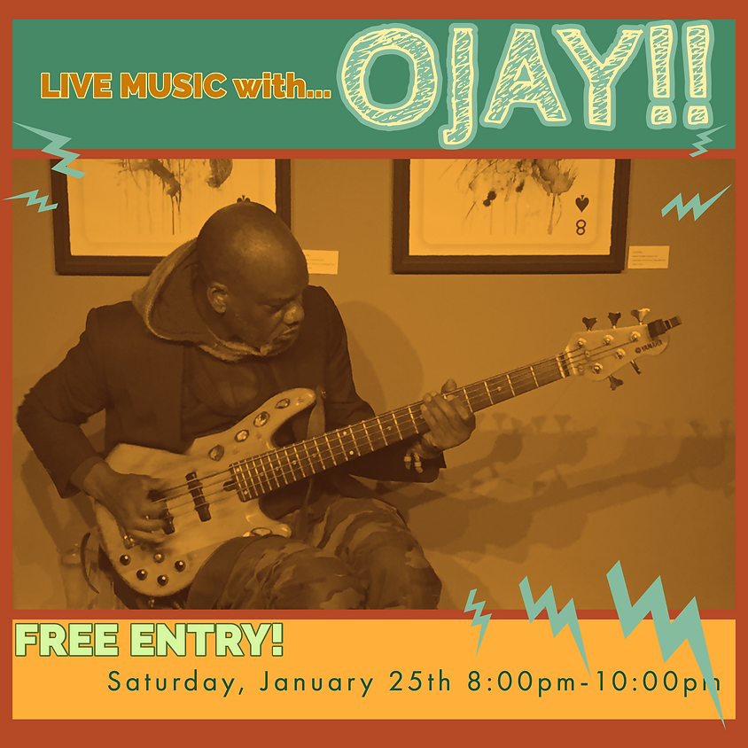 Live music ft. OJAY!!