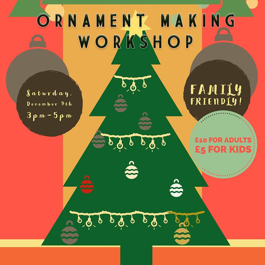 CHRISTMAS WORKSHOP: ORNAMENT MAKING!