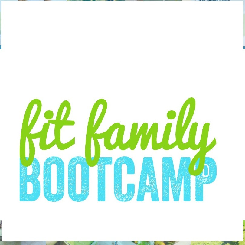 Fit-Fam Summer Bootcamp