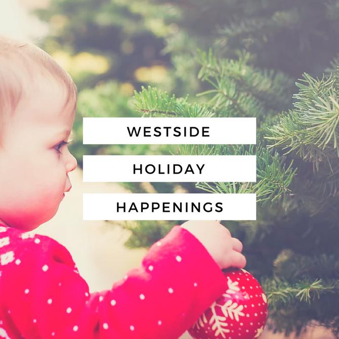 Westside Holiday Happenings!
