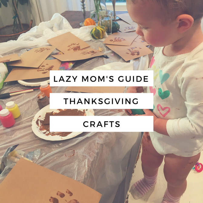 Lazy Mom's Guide to Thanksgiving Crafts