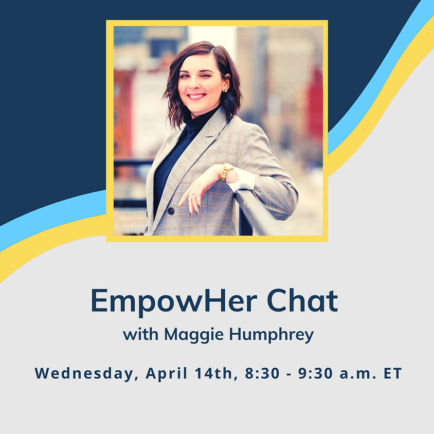 EmpowHer Chat with Maggie Humphrey