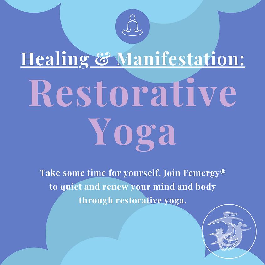 Healing and Manifestation: Restorative Yoga