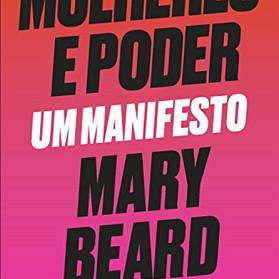 MULHERES E PODER. UM MANIFESTO - Mary Beard