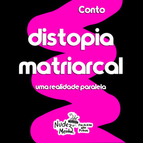 CONTO - DISTOPIA MATRIARCAL