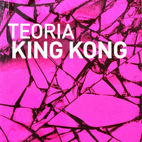 TEORIA KING KONG - Virginie Despentes