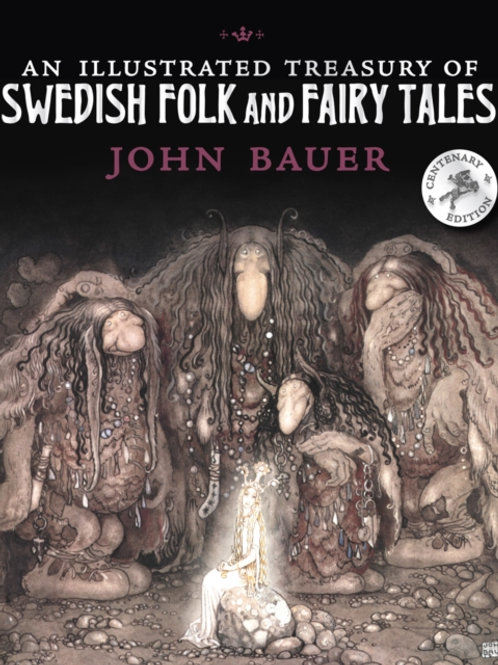 John Bauer - An Illustrated Treasury Of Swedish Folk And Fairy Tales (HARDBACK)