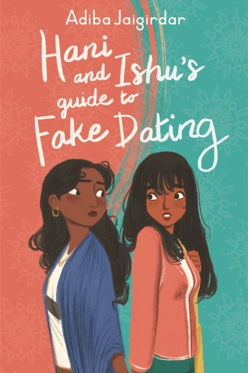 Adiba Jaigirdar - Hani And Ishu's Guide To Fake Dating (AGE 12+)