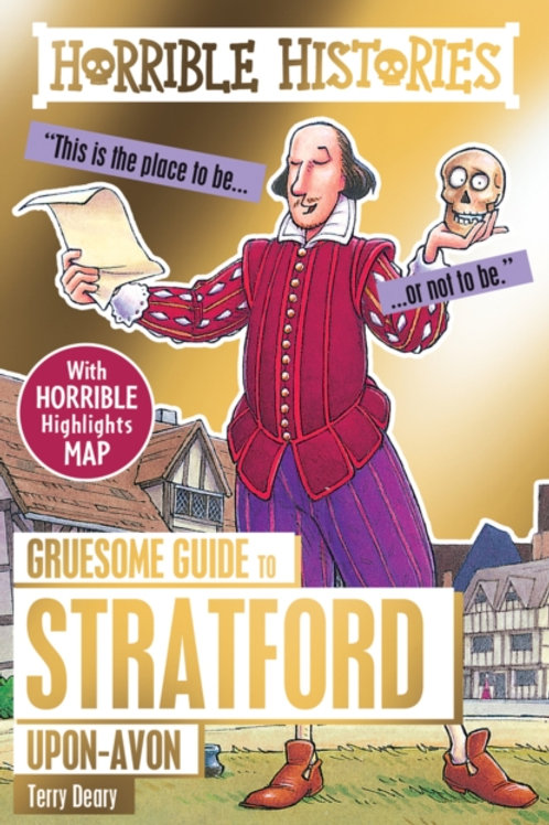 Terry Deary - Horrible Histories : Gruesome Guide Stratford-upon-Avon (AGE 7+)