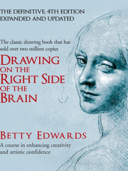 Betty Edwards - Drawing On The Right Side of the Brain