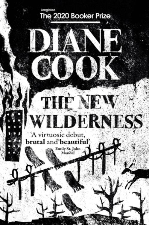 Diane Cook - The New Wilderness (HARDBACK)