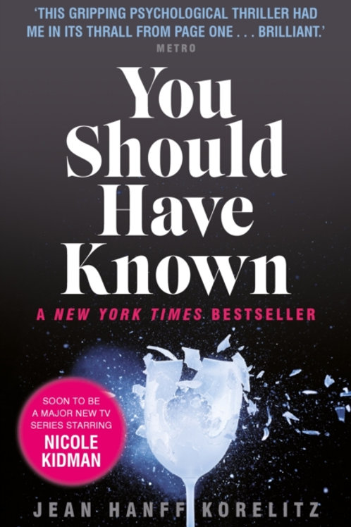 Jean Hanff Korelitz - You Should Have Known (The Undoing : TV Series)