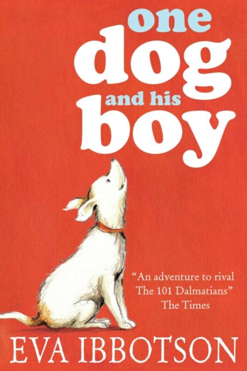 Eva Ibbotson - One Dog And His Boy (AGE 7+)