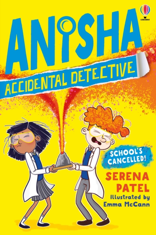 Serena Patel - Anisha : School's Cancelled (AGE 6+) (2nd In Series)