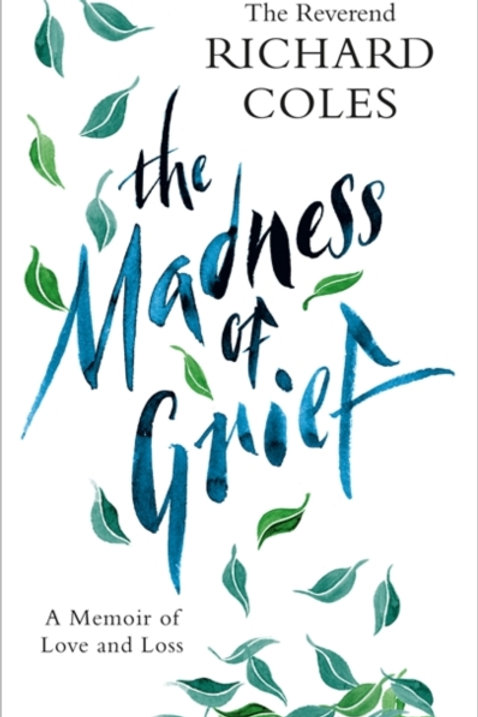 Reverend Richard Coles - The Madness Of Grief (HARDBACK)
