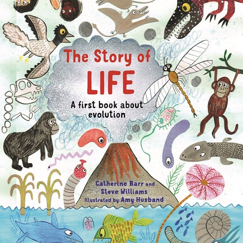 Catherine Barr and Steve Williams - The Story Of Life: Evolution (AGE 6+)