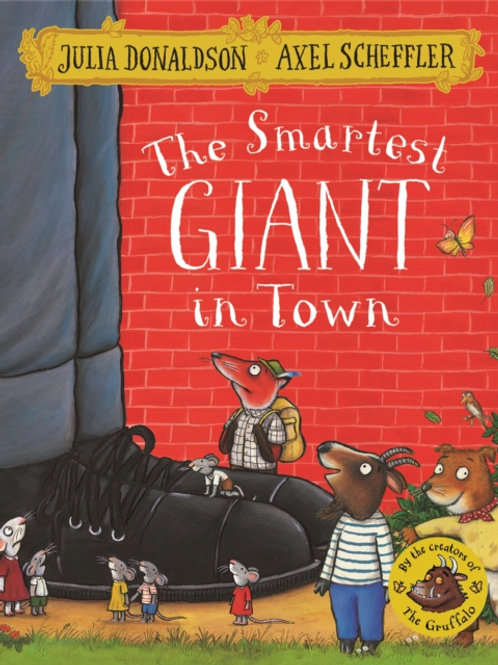 Julia Donaldson - The Smartest Giant In Town (AGE 3+)