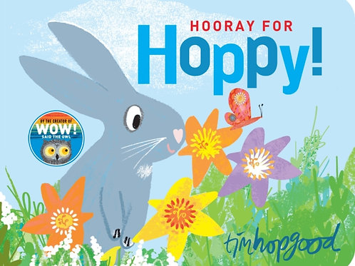 Tim Hopgood - Hooray for Hoppy (AGE 0-3) (HARDBACK)