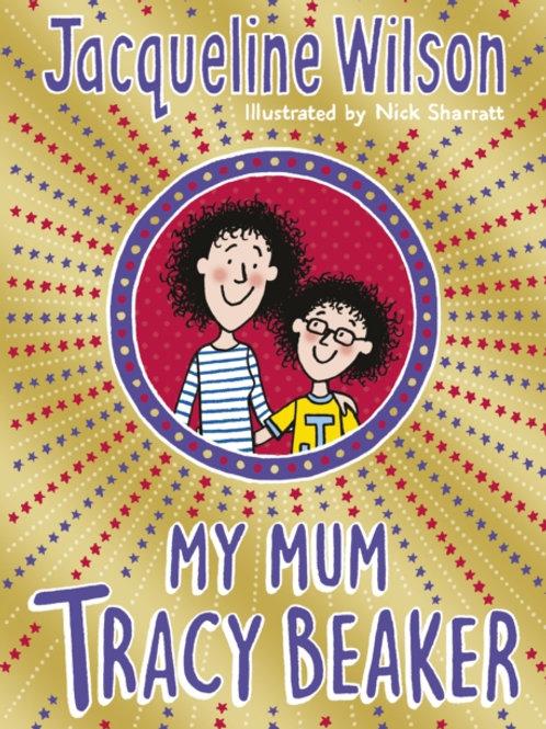 Jacqueline Wilson - My Mum Tracy Beaker (AGE 9+)